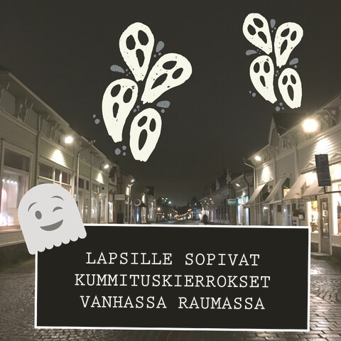 Old Rauma ghost tour for children (only in Finnish)