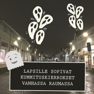 Old Rauma ghost tour for children (only in Finnish), Rauma